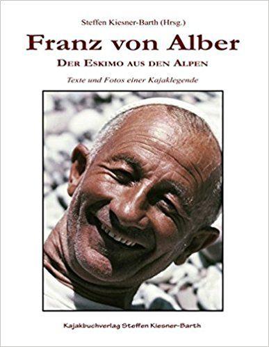 Franz von Alber: Der Eskimo aus den Alpen